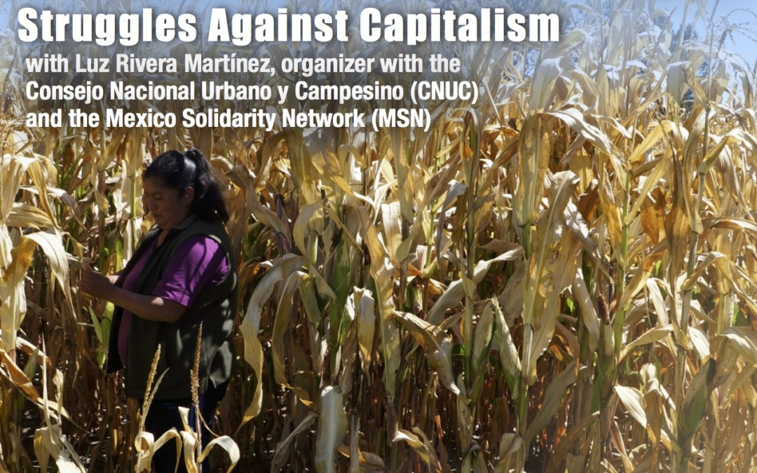 11/28/2016 – 12/09/2016 Resistance in Tlaxcala, Mexico: Popular Struggles Against Capitalism